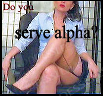 Serve & worship the Alpha Female